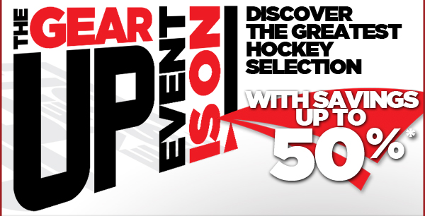4ca1fe29505 Pro Hockey Life  The Gear Up Event with Savings of up to 50% Off ...