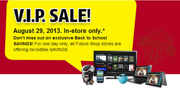 Future Shop VIP Sale In-Store Only Today (Aug 29)